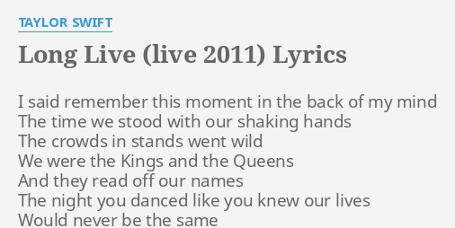 Long Live Live 2011 Lyrics By Taylor Swift I Said Remember This