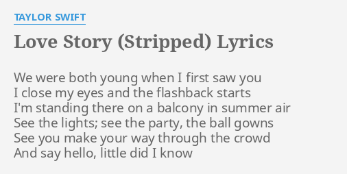 Love Story Stripped Lyrics By Taylor Swift We Were Both Young