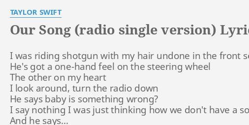 Our Song Radio Single Version Lyrics By Taylor Swift I Was Riding Shotgun