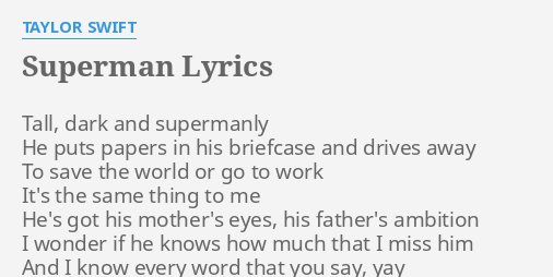 Superman Lyrics By Taylor Swift Tall Dark And Supermanly