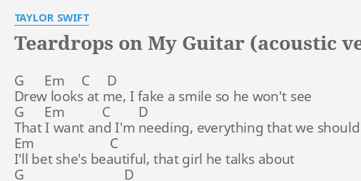 Teardrops On My Guitar Acoustic Version Lyrics By Taylor Swift G Em C D