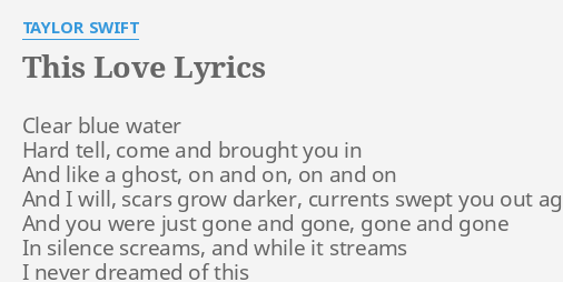 This Love Lyrics By Taylor Swift Clear Blue Water Hard