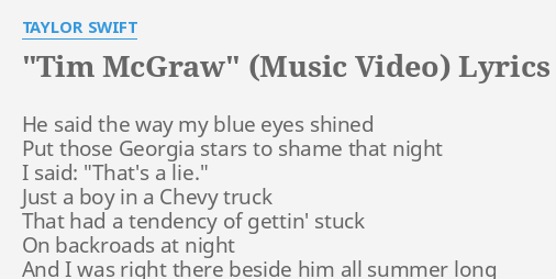 Tim Mcgraw Music Video Lyrics By Taylor Swift He Said The Way
