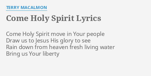 COME HOLY SPIRIT\