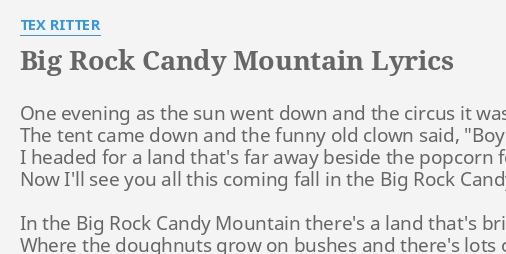 Big Rock Candy Mountain Lyrics - The Best Mountain Of 2018