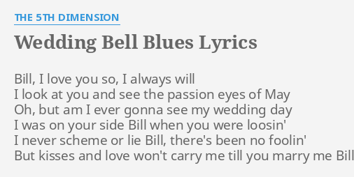 Bill i love you so i always will