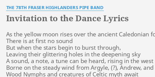 Invitation to the dance lyrics by the 78th fraser highlanders pipe invitation to the dance lyrics by the 78th fraser highlanders pipe band as the yellow moon stopboris Gallery
