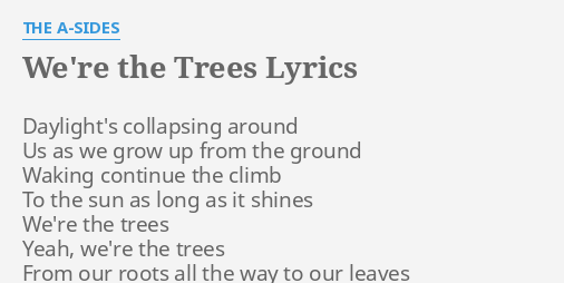 WERE THE TREES LYRICS By A SIDES Daylights Collapsing Around Us