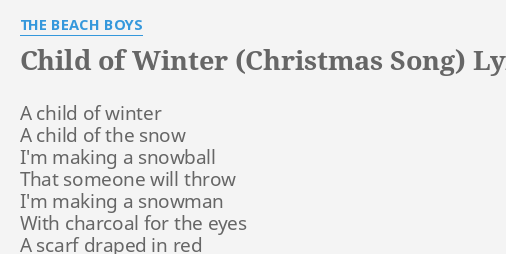 child of winter christmas song lyrics by the beach boys a child of winter - Beach Boys Christmas Song