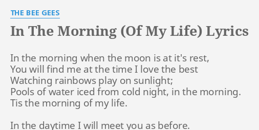 In The Morning Of My Life Lyrics By The Bee Gees In The Morning