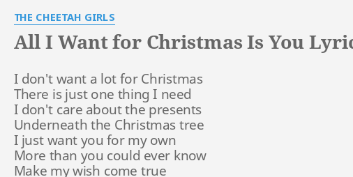 all i want for christmas is you lyrics by the cheetah girls i dont want a