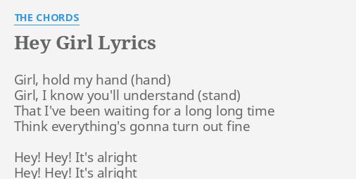 Hey Girl Lyrics By The Chords Girl Hold My Hand