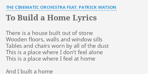 To Build A Home Lyrics By The Cinematic Orchestra Feat Patrick
