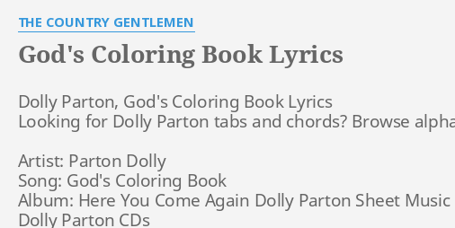 GODS COLORING BOOK LYRICS By THE COUNTRY GENTLEMEN Dolly Parton Gods Coloring