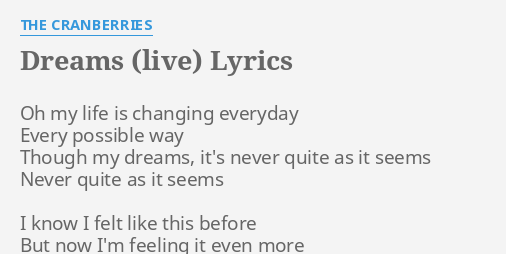 Dreams Live Lyrics By The Cranberries Oh My Life Is