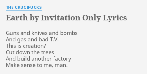 Earth by invitation only lyrics by the crucifucks guns and earth by invitation only lyrics by the crucifucks guns and knives and stopboris Gallery