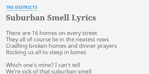 Suburban Smell Lyrics By The Districts There Are 16 Homes