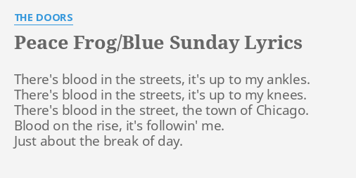 PEACE FROG/BLUE SUNDAY  LYRICS by THE DOORS Thereu0027s blood in the.  sc 1 st  FlashLyrics : peacefrog doors - pezcame.com