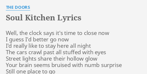 "SOUL KITCHEN"" LYRICS by THE DOORS: Well"