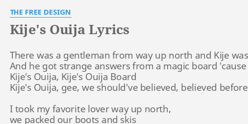 Kije S Ouija Lyrics By The Free Design There Was A