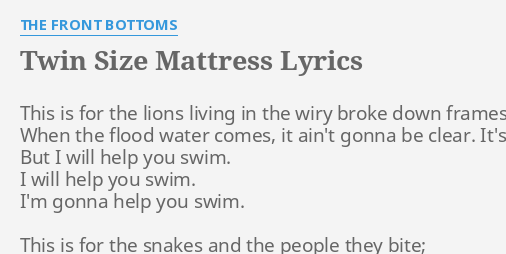Twin Size Mattress Lyrics By The Front Bottoms This Is For The