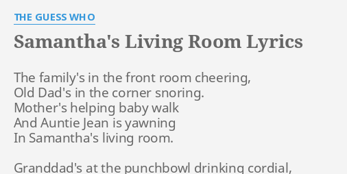 SAMANTHAS LIVING ROOM LYRICS By THE GUESS WHO The Familys In