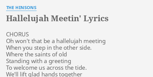 Hallelujah Meetin Lyrics By The Hinsons Chorus Oh Wont That