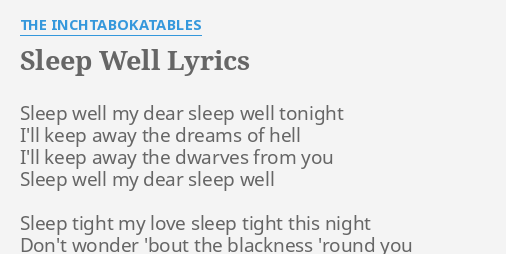 sleep well lyrics by the inchtabokatables sleep well my dear