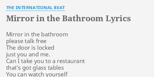 MIRROR IN THE BATHROOM LYRICS By INTERNATIONAL BEAT Mirror In The Bathroom