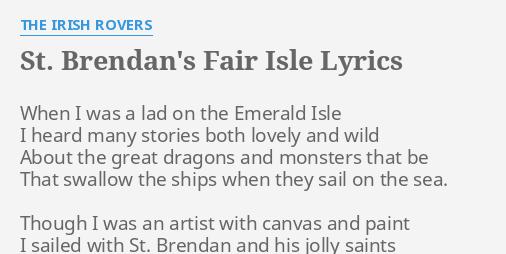 "ST. BRENDAN'S FAIR ISLE"" LYRICS by THE IRISH ROVERS: When I was a..."