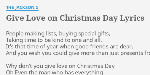 Give Love On Christmas Day.Give Love On Christmas Day Lyrics By The Jackson 5 People