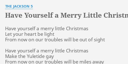 have yourself a merry little christmas lyrics by the jackson 5 have yourself a merry - The Jackson 5 Have Yourself A Merry Little Christmas