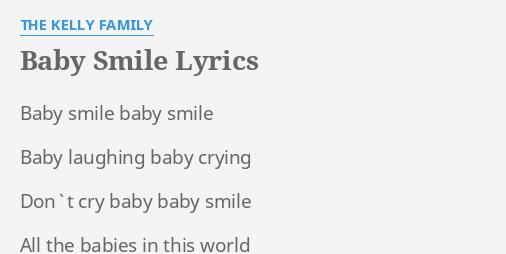 Baby Smile Lyrics By The Kelly Family Baby Smile Baby Smile