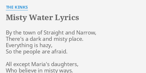 MISTY WATER LYRICS By THE KINKS The Town Of