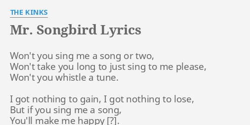 SONGBIRD LYRICS By THE KINKS Wont You Sing Me