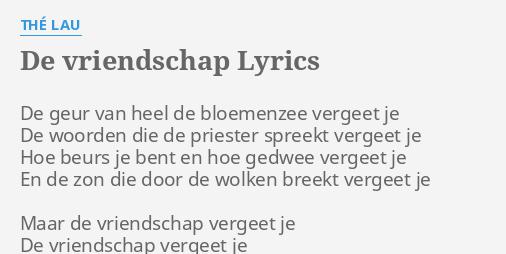 De Vriendschap Lyrics By Thé Lau De Geur Van Heel
