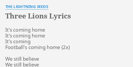 Three Lions Lyrics By The Lightning Seeds Its Coming Home Its