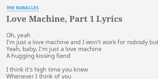 Love Machine Part 1 Lyrics By The Miracles Oh Yeah I M Just