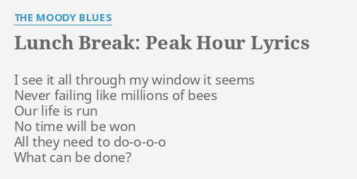 LUNCH BREAK: PEAK HOUR