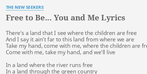 22+ Free To Be You And Me Lyrics Pics