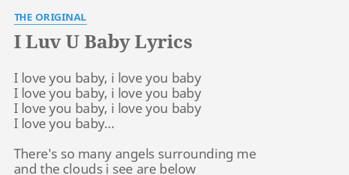 """I LUV U BABY"" LYRICS by THE ORIGINAL: I love you baby,."
