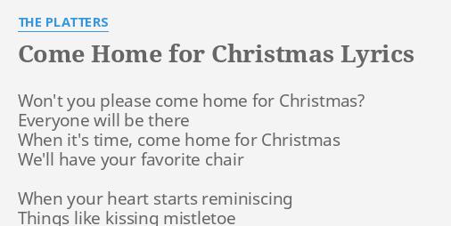 I Wont Be Home For Christmas Lyrics.Come Home For Christmas Lyrics By The Platters Won T You