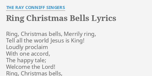 """RING CHRISTMAS BELLS"" LYRICS by THE RAY CONNIFF SINGERS: Ring, Christmas bells, Merrily."