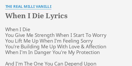 WHEN I DIE LYRICS By THE REAL MILLI VANILLI When Die You