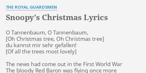 snoopys christmas lyrics by the royal guardsmen o tannenbaum o tannenbaum