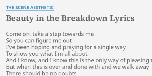 BEAUTY IN THE BREAKDOWN LYRICS By SCENE AESTHETIC Come On Take A