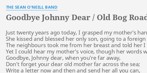 GOODBYE JOHNNY DEAR OLD BOG ROAD FAREWELL TO GALWAY LYRICS by