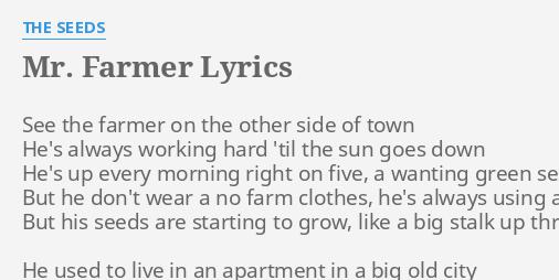 Mr Farmer Lyrics By The Seeds See The Farmer On
