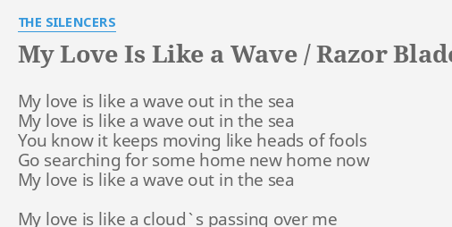 My Love Is Like A Wave Razor Blade Reprise Lyrics By The