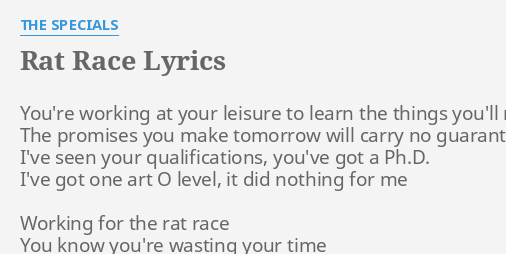 Rat Race Lyrics By The Specials Youre Working At Your